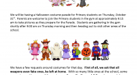 We will be having a Halloween costume parade for Primary students on Thursday, October 31st.  Parents are welcome to join the Primary students in the gym at approximately 9:15 […]